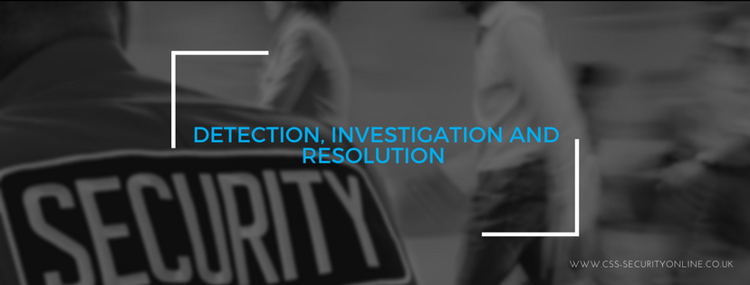 Detection, Investigation and Resolution