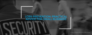 Loss-Prevention-Practical-Advice-For-Small-Business