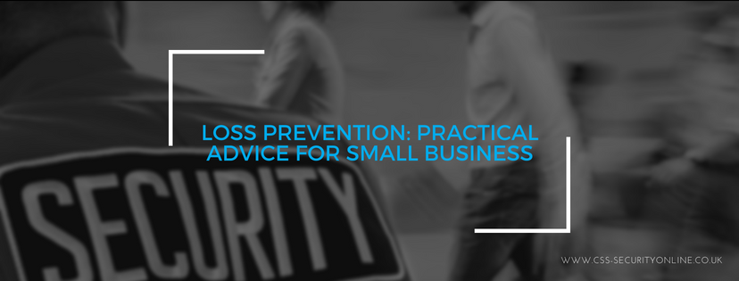 Loss Prevention: Practical Advice For Small Business