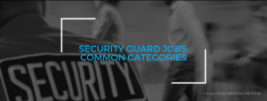 Security-Guard-Jobs-Common-Categories