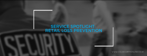 Service Spotlight: Retail Loss Prevention